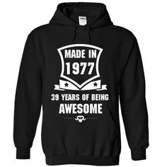 Made in 1977  -  39 years of being awesome T-Shirts, Hoodies (38$ ==► BUY Now!)