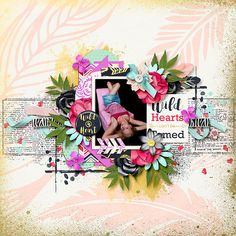 Wild Heart by Amanda Yi, Dream Big Designs & River~Rose Designs http://www.sweetshoppedesigns.com/sweetshoppe/product.php?productid=35969&cat=886&page=3 January Newsletter Freebie by Miss Mel