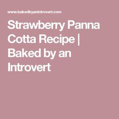 Strawberry Panna Cotta Recipe   Baked by an Introvert