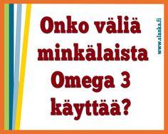 Vastaus tähän ja moneen muuhun Omega 3 kysymykseen löydät https://www.facebook.com/SlankaSuomi