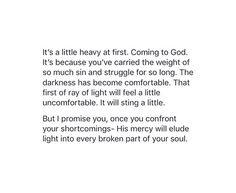 It's a little heavy at first. Coming to God.