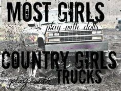Or dirt roads, four wheelers, and guns. NEVER dolls.
