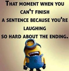 That Moment When You Canu0027t Finish A Sentence Because Youu0027re Laughing So  Hard About The Ending, INFJ And INFP T, Top 40 Funniest Minions Pics And  Memes