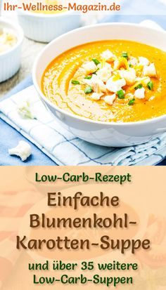 Einfache Low Carb Blumenkohl-Karotten-Suppe – gesundes, schnelles Rezept Quick Cauliflower and Carrot Soup: Simple low-carb recipe for a healthy, vegetarian soup to lose weight – low in calories and light; Quick Soup Recipes, Chicken Lunch Recipes, Vegetable Soup Recipes, Raw Food Recipes, Healthy Soup Vegetarian, Quick Healthy Meals, Carrot Soup, Comfort Food, Weight Loss