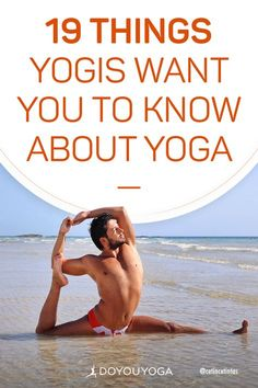 19 Things Yogis Want you to Know About Yoga #yoga #fitness