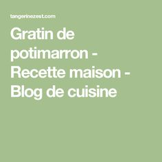 Gratin de potimarron - Recette maison - Blog de cuisine