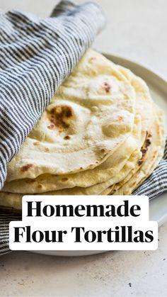 Recipes With Flour Tortillas, Homemade Flour Tortillas, Healthy Flour Tortilla Recipe, Mexican Tortilla Recipe, Tortilla Bread, Healthy Tortilla, Tortilla Recipes, Flour Recipes, Mexican Dishes