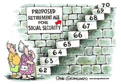 Raising the Social Security retirement age is a benefit cut. Do they want us to work until we die?!