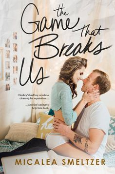 The Game That Breaks Us by  Micalea Smeltzer | Us, #3 | Release Date June 27, 2016 | Genres: Contemporary Romance, New Adult Romance, Sports Romance