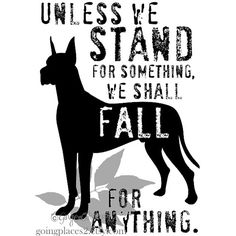 Great Dane Dog Art Print Stand for Something Quote by GoingPlaces2, $14.00