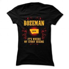 Bozeman - Its where story begin - #tshirt quilt #tshirt organization. MORE INFO => https://www.sunfrog.com/Names/Bozeman--Its-where-story-begin-Black-Ladies.html?68278
