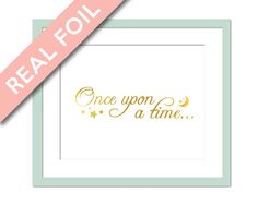 Once Upon a Time - maybe a childs favourite quote! Heres a lovely genuine foil art print for your little one, sparkly foil with sparkly stars and