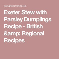 Exeter Stew with Parsley Dumplings Recipe - British & Regional Recipes