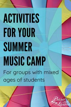 Activities for Your Summer Music Camp - Piano with Lauren