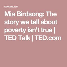 Mia Birdsong: The story we tell about poverty isn't true | TED Talk | TED.com