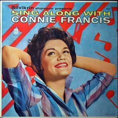 Connie Francis - I remember the day Mama bought this record at Buddies Supermarket. It was a promotional item for Brylcream hair dressing. We listened to it constantly.