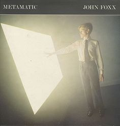 John Foxx- Metamatic (1980)