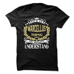MARCELLUS .Its a MARCELLUS Thing You Wouldnt Understand - #grandparent gift #photo gift. ACT QUICKLY => https://www.sunfrog.com/LifeStyle/MARCELLUS-Its-a-MARCELLUS-Thing-You-Wouldnt-Understand--T-Shirt-Hoodie-Hoodies-YearName-Birthday-64664148-Guys.html?68278