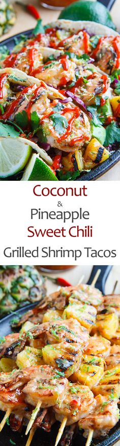 Grilled Coconut and Pineapple Sweet Chili Shrimp Tacos with Grilled Pineapple Salsa