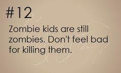 Zombie apocalypse survival tip #12