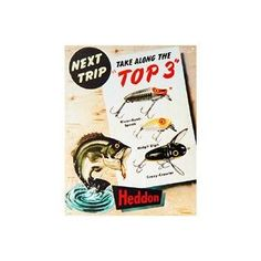 TIN SIGN NOSTALGIC ~ FISHING LURES * HEDDON'S TOP 3 ~ NEXT TIME TRY THE TOP 3
