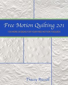 Freemotion Quilting 201 NOW AVAILABLE!