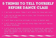 Tell myself this before dance class