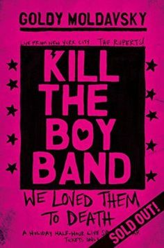"""""""Kill the Boy Band serves as an eye-opener and a quick, harsh laugh for any reader who decides to pick it up."""" - Melissa Robles' Kill the Boy Band by Goldy Moldavsky Book Review on KateTilton.com"""