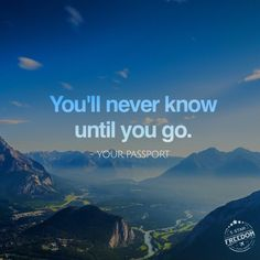 All those places you want to go to...they are calling you for a reason...go find out what the reason is :-)