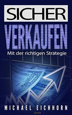 SICHER VERKAUIFEN - mit der richtigen Strategie von Michael Eichhorn und weiteren, http://www.amazon.de/dp/B014FV296W/ref=cm_sw_r_pi_dp_qH8.vb06PF0AE