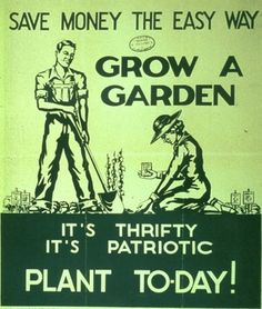 Save Money The Easy Way - Grow A Garden - It's Thrifty It's Patriotic - Vintage WWI Victory Garden Poster Reproduction Permaculture, Vintage Ads, Vintage Posters, Vintage Signs, Vintage Food, Vintage Graphic, Retro Ads, Vintage Modern, Vintage Recipes