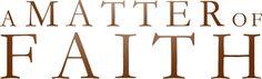 A Matter of Faith | Official Movie Website