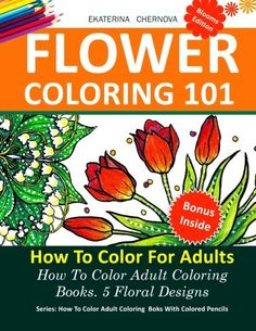 Flower Coloring 101: How To Color For Adults. 5 Floral De... https://www.amazon.com/dp/1530220726/ref=cm_sw_r_pi_dp_x_MsxKyb5RTQB1B
