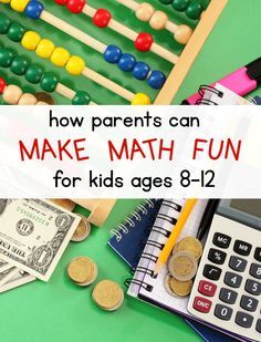 Want to make math fun for your child in elementary school? Here are ten ways parents can make math fun for kids ages 8-12.