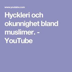 Hyckleri och okunnighet bland muslimer. - YouTube