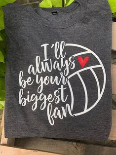 Excited to share this item from my #etsy shop: I'll always be your biggest fan, volleyball mom, volleyball shirt, love volleyball, volleyball mom shirt, biggest fan, mom shirt, volleyball