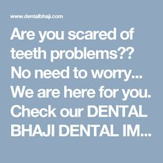 Are You Scared, Best Dentist, Dental Implants, No Worries, Teeth, Packaging, Heart, Check, Tooth