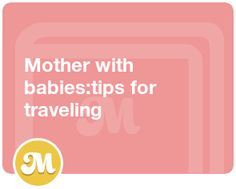 Mother with babies:tips for traveling