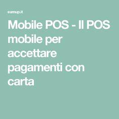 Mobile POS - Il POS mobile per accettare pagamenti con carta