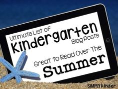 Giant list of summer blog posts for kindergarten teachers!  Great to catch up on what's going on in classrooms all over!
