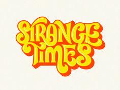 Strange Times ligature type logo wordmark throwback retro vintage lettering art lettering mark v Vintage Typography, Typography Quotes, Typography Letters, Graphic Design Typography, Lettering Design, Hand Lettering, Typography Poster, Hand Typography, French Typography