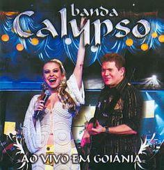 Banda Calypso - Banda Calypso Ao Vivo Em Goiania
