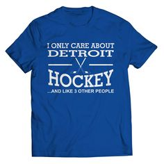 I Only Care About Detroit Hockey