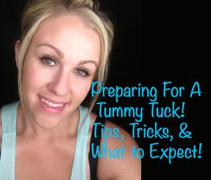 Preparing For A Tummy Tuck! {Tips, Tricks, & What to Expect!} **You will be GLAD you pinned this one day if you are planning to get a tummy tuck!**