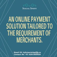 An #OnlinePayment solutions tailored to the requirement of merchant. Sign up for a #MerchantAccount. Website : www.socialspiffy.co Email ID : info@socialspiffy.co