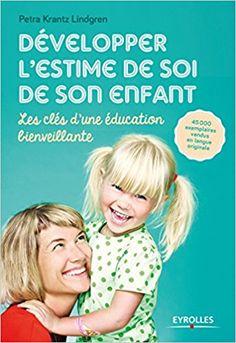 Développer l'Estime de Soi de Son Enfant : les clés de l'éducation bienveillante