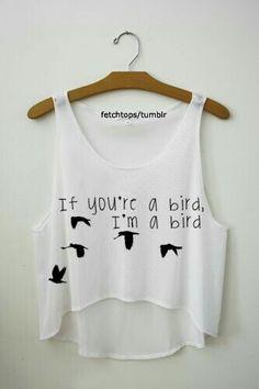 If You're a bird i'm a bird crop top