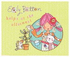 Emily Button helps at the allotment.    Emily Button is a real live rag doll who, with her friends Bobble & Mousey the Mouse, has many adventures solving problems along the way..    www.emilybutton.co.uk