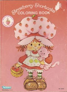 I think I had this Strawberry Shortcake coloring book.