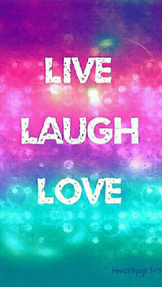 Live Laugh Love wallpaper I created for the app CocoPPa